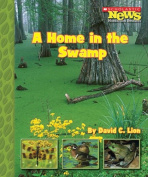 A Home in the Swamp (Scholastic News Nonfiction Readers