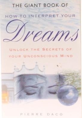 How to Interpret Your Dreams: Unlock the Secretes of Your unconscious mind [Paperback]