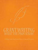 Grant Writing What the Pros Know