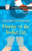 Murder on the Bucket List [Large Print]