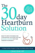 The 30 Day Heartburn Solution