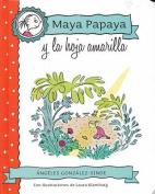Maya Papaya y La Hoja Amarilla [Spanish]