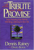 The Tribute and the Promise : How Honouring Your Parents Will Bring a Blessing to Your Life