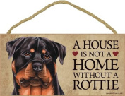 A house is not a home without Rottweiler Dog - 13cm x 25cm Door Sign