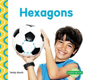 Hexagons (Shapes Are Fun!)