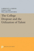 The College Dropout and the Utilization of Talent