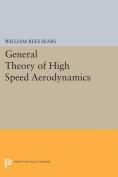 General Theory of High Speed Aerodynamics