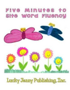 Five Minutes to Site Word Fluency