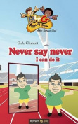 Never Say Never: I Can Do it