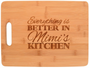 Everything Is Better in Mimi's Kitchen Décor Grandma Gift Big Rectangle Bamboo Cutting Board Bamboo