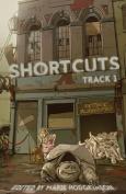 Shortcuts: Track 1