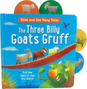 The Three Billy Goats Gruff (Slide and See Fairy Tales) [Board book]