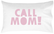 Oh, Susannah Call Mom Pillow Case PINK Graduation Gifts for Dorm Room Bedding for Girls or Boys Pillowcase Fits Standard or Queen Size Pillow College Dorm Room Accessories