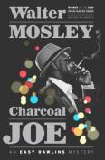 Charcoal Joe (Easy Rawlins Mysteries