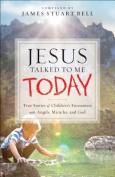 Jesus Talked to Me Today