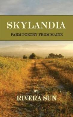 Skylandia: Farm Poetry from Maine