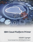 IBM Cloud Platform Primer