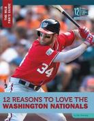 12 Reasons to Love the Washington Nationals
