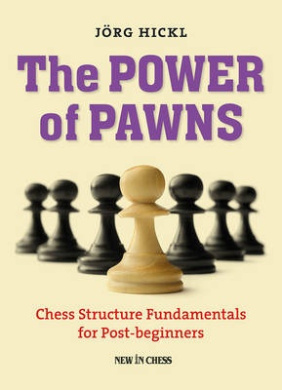 The Power of Pawns: Chess Structure Fundamentals for Post-Beginners