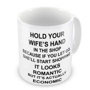 Hold Your Wife's Hand In The Shop.... Novelty Mug.