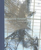 Susanne Kessler: Framing Space