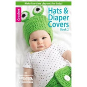Leisure Arts Hats & Nappy Covers, Book Two