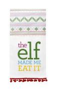The Elf Made Me Eat It Tea Towel