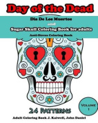 Dia de Los Muertos: Day of the Dead and Sugar Skull Coloring Book for Adults