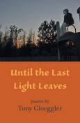Until the Last Light Leaves
