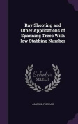 Ray Shooting and Other Applications of Spanning Trees with Low Stabbing Number
