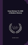 Great Britain to 1688 a Modern History