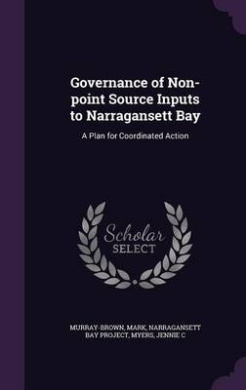 Governance of Non-Point Source Inputs to Narragansett Bay: A Plan for Coordinated Action