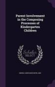 Parent Involvement in the Composing Processes of Kindergarten Children