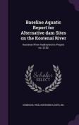 Baseline Aquatic Report for Alternative Dam Sites on the Kootenai River