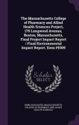 The Massachusetts College of Pharmacy and Allied Health Sciences Project, 179 Longwood Avenue, Boston, Massachusetts, Final Project Impact Report / Final Environmental Impact Report. Eoea #9309