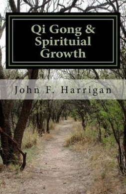 Qi Gong and Spirituial Growth: Heal, Be Strong and Thrive!