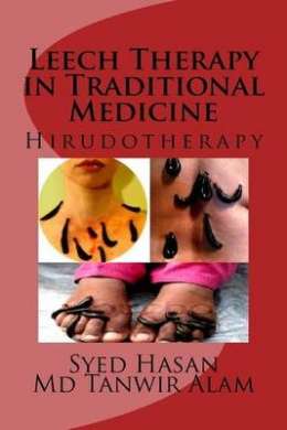 Leech Therapy in Traditional Medicine: Hirudotherapy