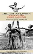 Antifascism, Sports, Sobriety