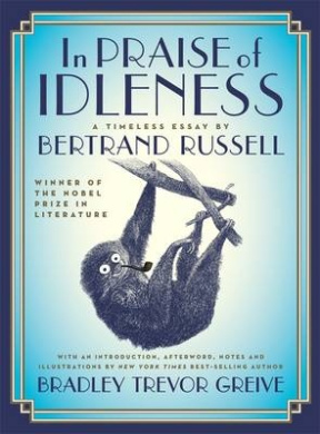 In Praise Of Idleness: A Timeless Essay