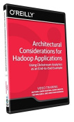 Architectural Considerations for Hadoop Applications - Training DVD