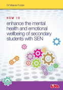 How to Enhance the Mental Health and Emotional Wellbeing of Secondary Students with Sen