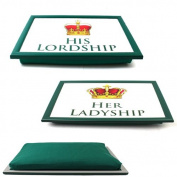 HIS HER LORDSHIP LADYSHIP LAPTRAY CUSHION BREAKFAST SERVING FOOD DINNER LAP TRAY