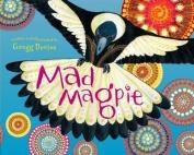 Mad Magpie