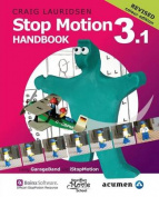Stop Motion Handbook 3.1 Using GarageBand and Istopmotion