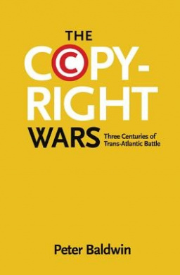 The Copyright Wars: Three Centuries of Trans-Atlantic Battle