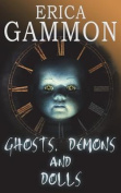 Ghosts, Demons and Dolls