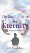The Soul Initiative for Eternity