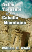 Aztec Treasure of the Caballo Mountains