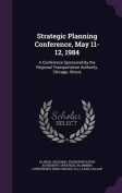 Strategic Planning Conference, May 11-12, 1984