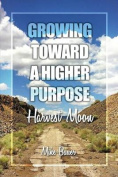 Growing Toward a Higher Purpose